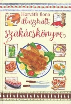 Horváth Ilona illusztrált szakácskönyve (új példány)