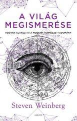 Steven Weinberg - A világ megismerése (Új példány, megvásárolható, de nem kölcsönözhető!)