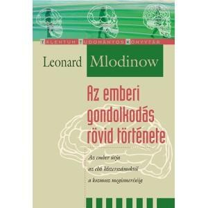 LEONARD MLODINOW-Az emberi gondolkodás rövid története (új példány)