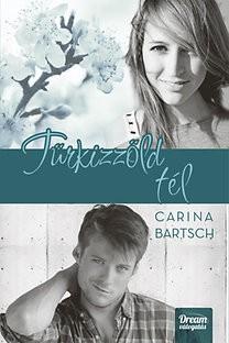 Carina Bartsch-Türkizzöld tél (új példány)