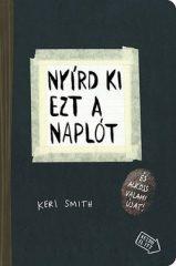 Keri Smith- Nyírd ki ezt a naplót (új példány)