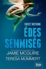 Jamie McGuire- Sweet Nothing - Édes semmiség (Új példány, megvásárolható, de nem kölcsönözhető!)