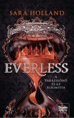 Sara Holland - Everless - A varázslónő és az alkimista - Everless 1. (új példány)