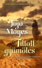 Jojo Moyes - Tiltott gyümölcs (új példány)