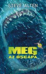 Steve Alten - Meg - Az őscápa (új példány)
