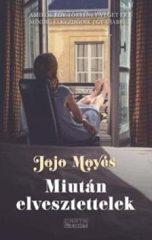 Jojo Moyes-Miután elvesztettelek (Új példány, megvásárolható, de nem kölcsönözhető!)