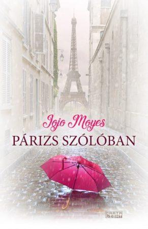 Jojo Moyes - Párizs szólóban (új példány)