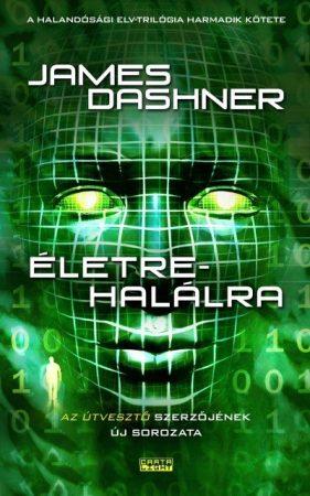 James Dashner-Életre-halálra/Halandósági Elv-trilógia 3. (új példány)