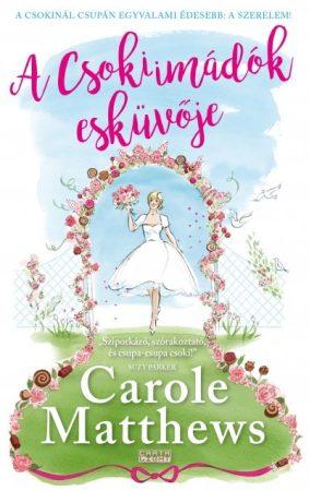 Carole Matthews - A Csokiimádók esküvője (új példány)