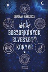 Deborah Harkness-A boszorkányok elveszett könyve (új példány)