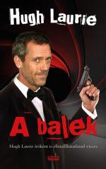 Hugh Laurie - A balek (új példány)