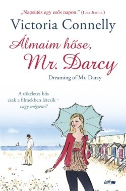 Victoria Connelly-Álmaim hőse, Mr. Darcy (új példány)