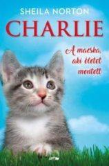 Sheila Norton-Charlie. A macska, aki életet mentett (új példány)