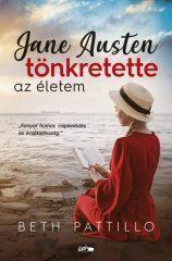 Pattillo Beth - Jane Austen tönkretette az életem (új példány)