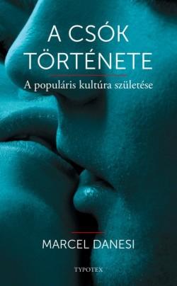 Marcel Danesi - A csók története (új példány)