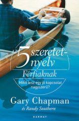 Gary Chapman-Az 5 szeretetnyelv: Férfiaknak (Új példány, megvásárolható, de nem kölcsönözhető!)