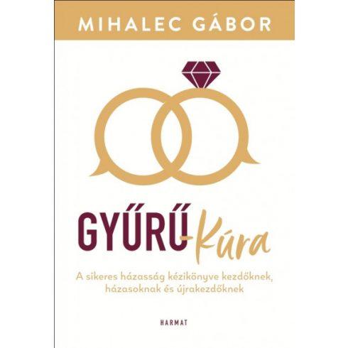 Mihalec Gábor - Gyűrű-kúra (új példány)