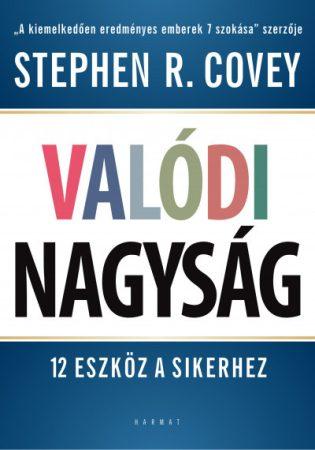 Stephen R. Covey - Valódi nagyság (új példány)