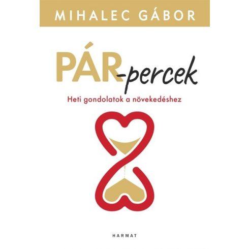Mihalec Gábor - Pár-percek - Heti gondolatok a növekedéshez (új példány)