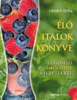 Lénárt Gitta-Élő italok könyve (új példány)