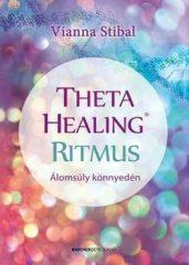 VIANNA STIBAL-Theta Healing ritmus (Új példány, megvásárolható, de nem kölcsönözhető!)