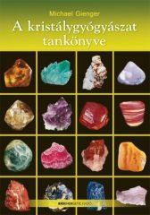Michael Gienger- A kristálygyógyászat tankönyve (új példány)