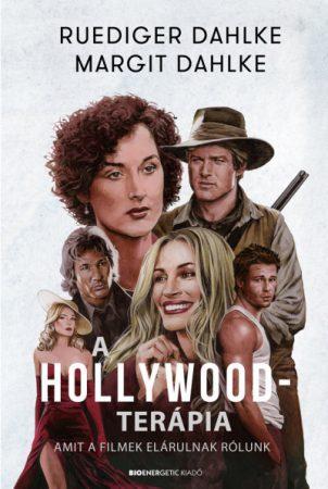 Ruediger Dahlke és Margit Dahlke - A Hollywood-terápia (új példány)