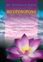 Diethard Stelzl - Ho'oponopono - Gyógyítás szeretettel
