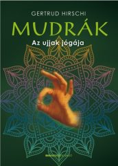 Gertrud Hirschi - Mudrák - Az ujjak jógája (új példány)
