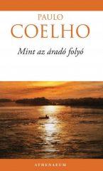 Paulo Coelho-Mint az áradó folyó (Új példány, megvásárolható, de nem kölcsönözhető!)