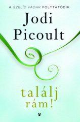Jodi Picoult-Találj rám! (Új példány, megvásárolható, de nem kölcsönözhető!)