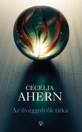 Cecelia Ahern- Az üveggolyók titka (új példány)