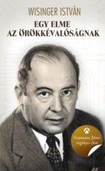 Wisinger István-Egy elme az örökkévalóságnak-Neumann János regényes élete (Előjegyezhető!)