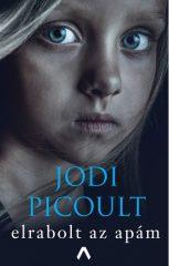 Jodi Picoult - Elrabolt az apám (4. kiadás) (új példány)
