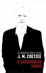 J. M. Coetzee - A barbárokra várva (új példány)