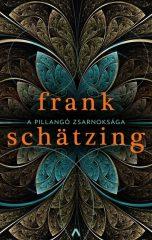 Frank Schätzing - A pillangó zsarnoksága (új példány)