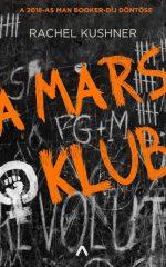 Rachel Kushner-A Mars Klub (új példány)