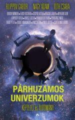 Párhuzamos univerzumok - Képzelet és tudomány (új példány)