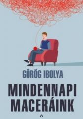 Görög Ibolya - Mindennapi maceráink (új példány)