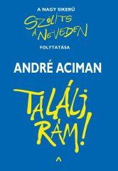 André Aciman - Megtalállak (Előjegyezhető!)