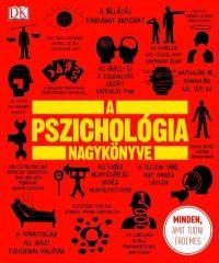 A pszichológia nagykönyve - Minden, amit tudni érdemes  (új példány)