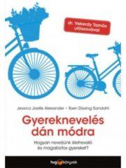 Jessica Joelle Alexander és Iben Dissing Sandahl - Gyereknevelés dán módra (Új példány, megvásárolható, de nem kölcsönözhető!)