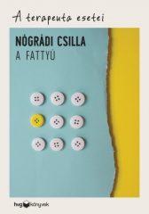 Nógrádi Csilla-A terapeuta esetei - A fattyú  (Új példány, megvásárolható, de nem kölcsönözhető!)