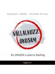 Petheő Attila és Vecsenyi János - Vállalkozz okosan! (Új példány, megvásárolható, de nem kölcsönözhető!)