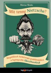 Marcus Weeks - Mit tenne Nietzsche? (új példány)