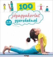100 jógagyakorlat gyerekeknek (új példány)