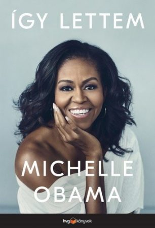 Michelle Obama - Így lettem (új példány)