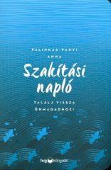 Pálinkás-Panyi Anna-Szakítási napló - Találj vissza önmagadhoz! (új példány)