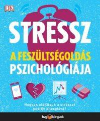 Stressz: A feszültségoldás pszichológiája (Előjegyezhető!)