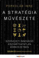 Porkoláb Imre - A stratégia művészete (új példány)